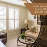 Boost Your Home's Energy Efficiency Through Windows