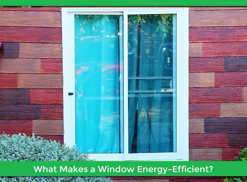 Blog california energy consultant service rancho for What makes a window energy efficient