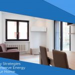 3 Easy Strategies to Conserve Energy in Your Home